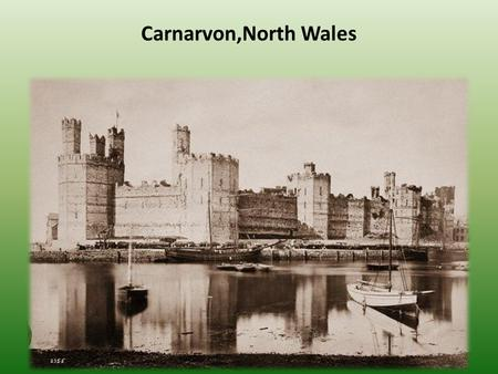 Carnarvon,North Wales. Carnarvon is a lovely sweet welsh town situated next to Snowdonia national park, ideal for touring Gwynedd, Snowdonia, and Anglesey.
