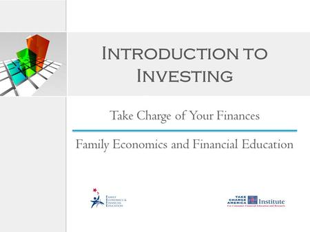 Introduction to Investing Take Charge of Your Finances Family Economics and Financial Education.