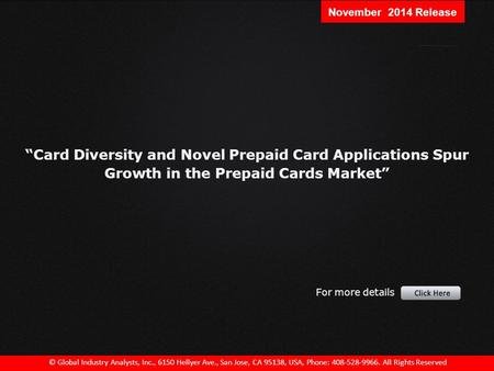 """Card Diversity and Novel Prepaid Card Applications Spur Growth in the Prepaid Cards Market"" © Global Industry Analysts, Inc., 6150 Hellyer Ave., San Jose,"