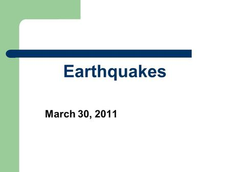 Earthquakes March 30, 2011. Key Concept #1  The driving force behind all crustal movement on Earth is convection currents within the mantle. The energy.