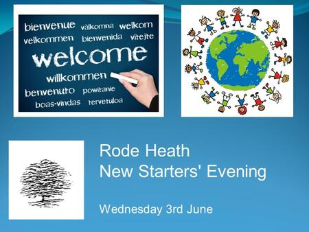Rode Heath New Starters' Evening Wednesday 3rd June.