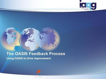 The OASIS Feedback Process Using OASIS to Drive Improvement.