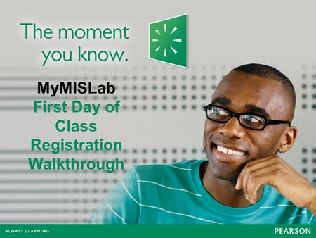 MyMISLab First Day of Class Registration Walkthrough.