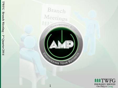 TWFG Branch Meeting – 1 st Quarter 2014 1. 2 Logging In AMP was designed for use with Chrome. While some features may work in Internet Explorer, we recommend.