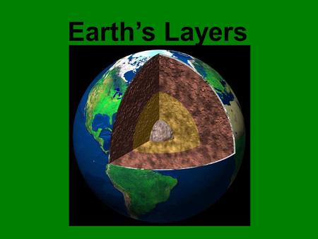 Earth's Layers. The Layers: Lower mantle Transition region.