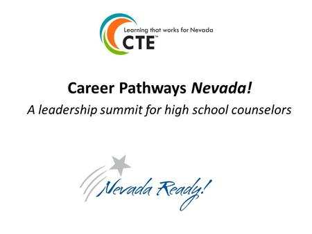 Career Pathways Nevada! A leadership summit for high school counselors.