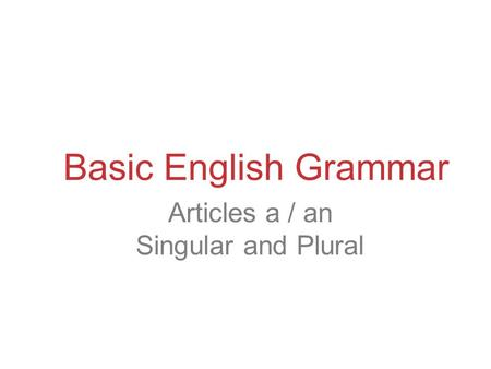 Articles a / an Singular and Plural Basic English Grammar.