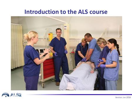 Introduction to the ALS course Version: Jan 2016.
