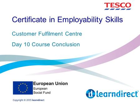 Certificate in Employability Skills Customer Fulfilment Centre Day 10 Course Conclusion.