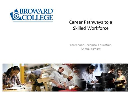 Career Pathways to a Skilled Workforce Career and Technical Education Annual Review.
