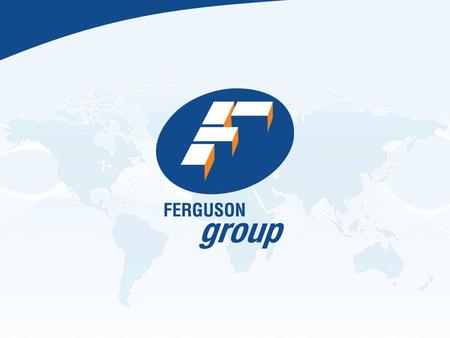 Group Structure Ferguson Group Worldwide Our Vision To be the global leader in the provision of container and accommodation solutions.