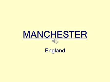 MANCHESTER England. Manchester is in the centre of England.