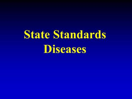 State Standards Diseases. Understand the structure and hazards caused by agents of disease that effect living organisms.