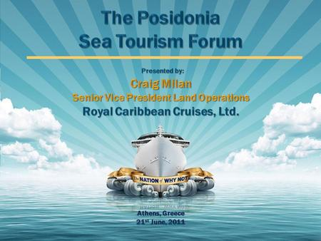 Program Agenda Cruising outlook Deployment considerations Factors influencing selection of ports.