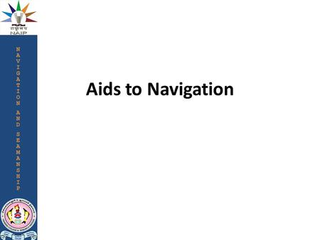 "Aids to Navigation. The term ""aid to navigation"" means any object or device, external to a vessel, that is intended to assist a navigator in fixing his."