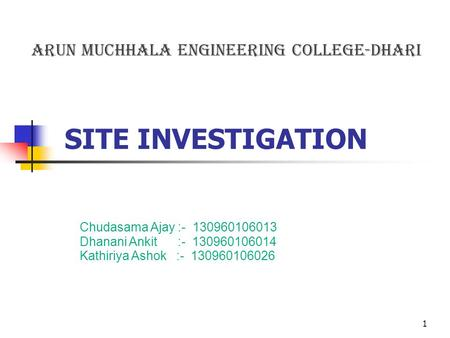 SITE INVESTIGATION ARUN MUCHHALA ENGINEERING COLLEGE-DHARI