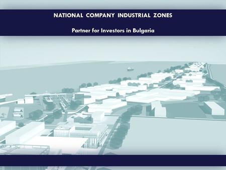 NATIONAL COMPANY INDUSTRIAL ZONES Partner for Investors in Bulgaria.