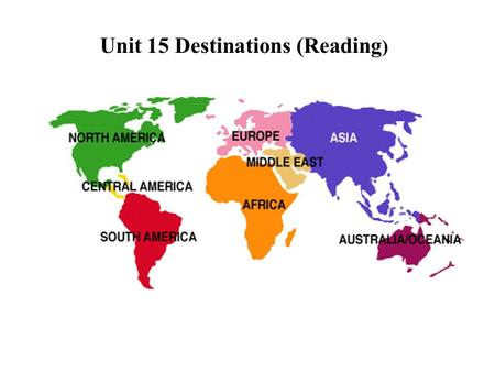 Unit 15 Destinations (Reading ). Q1: Of the two places introduced, which is a summer resort to us, and which is a winter resort? Q2: What is Carnival.