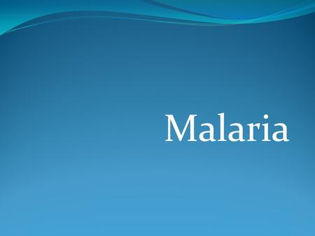 Malaria. What is Malaria? What is malaria ? · Malaria is an infectious disease caused by a parasite, Plasmodium, which infects red blood cells. · Malaria.