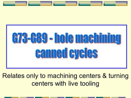 Relates only to machining centers & turning centers with live tooling.