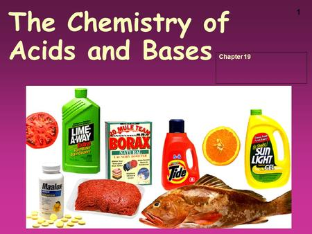 1 The Chemistry of Acids and Bases Chapter 19. 2.