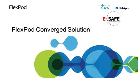 FlexPod Converged Solution. FlexPod is… A prevalidated flexible, unified platform featuring: Cisco Unified Computing System™ Programmable infrastructure.
