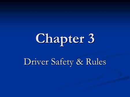Chapter 3 Driver Safety & Rules. Seat Belt Law All front seat occupants are required by law to wear a seat belt. All front seat occupants are required.