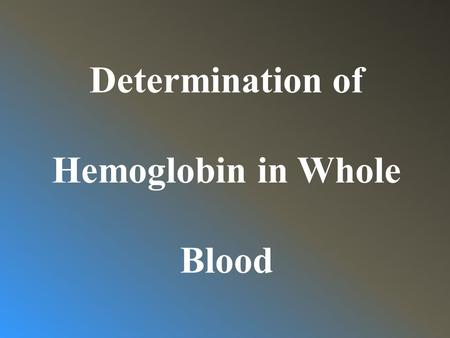 Determination of Hemoglobin in Whole Blood The iron atoms are linked to the four N atoms of protoporphyrin by bonds which are all identical. In hemoglobin,