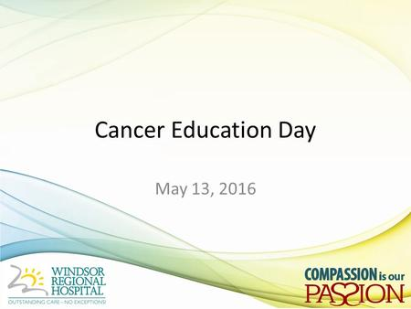 Cancer Education Day May 13, 2016. Indryas Woldie, MD No relevant conflict of interest.