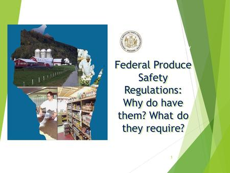 Federal Produce Safety Regulations: Why do have them? What do they require? June 13, 2016June 13, 2016June 13, 2016 1 Steve Ingham Administrator Division.