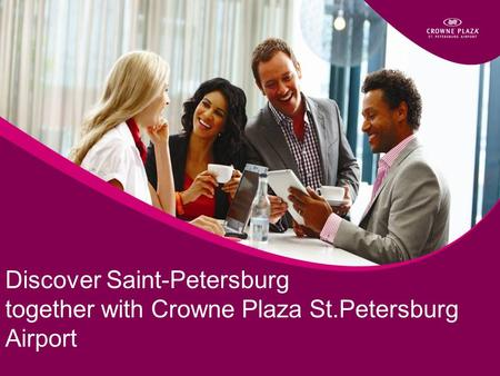 Discover Saint-Petersburg together with Crowne Plaza St.Petersburg Airport.