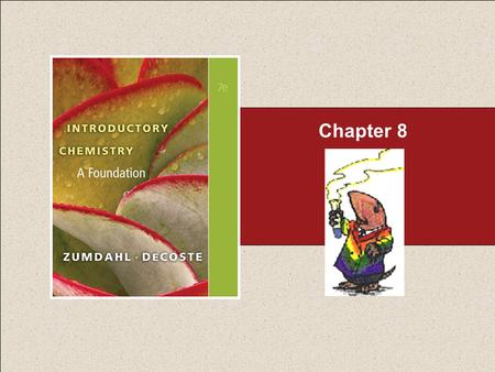 Chapter 8. Table of Contents Copyright © Cengage Learning. All rights reserved 2 KNOW YOUR DIATOMICS – H 2,N 2,O 2,F 2,Cl 2,Br 2,I 2.