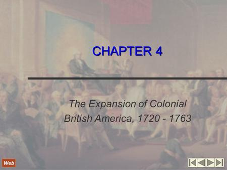 CHAPTER 4 The Expansion of Colonial British America, 1720 - 1763 Web.
