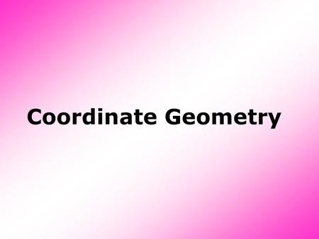 Coordinate Geometry. Coordinate Plane The coordinate plane is a basic concept for coordinate geometry. It describes a two-dimensional plane in terms of.