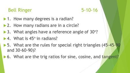 Bell Ringer5-10-16. Right Triangles in the Unit Circle Tuesday, May 10, 2016.