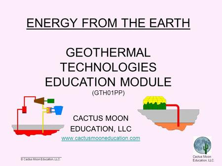 __________________________ © Cactus Moon Education, LLC. Cactus Moon Education, LLC. CACTUS MOON EDUCATION, LLC www.cactusmooneducation.com ENERGY FROM.