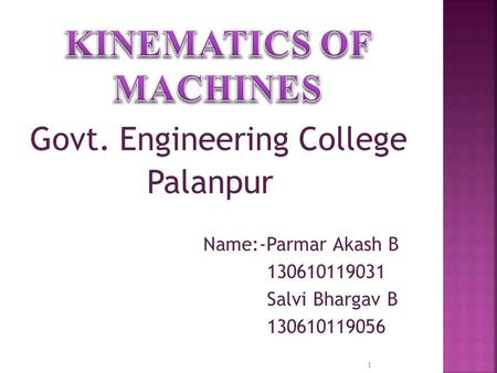 Govt. Engineering College Palanpur Name:-Parmar Akash B 130610119031 Salvi Bhargav B 130610119056 1.