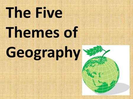 The Five Themes of Geography. A. WHAT IS GEOGRAPHY?? 1.Geography is the study of the distribution and interaction of physical and human features on earth.
