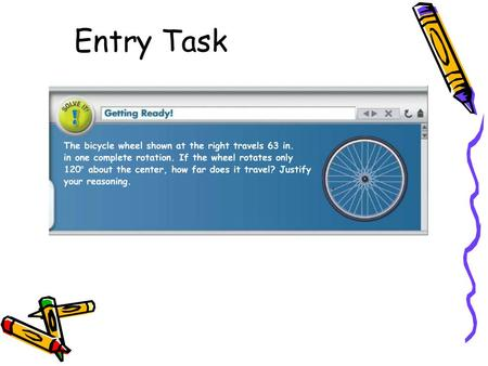 Entry Task. 10-6 Circles and Arcs What is a circle? Circle The set of all points in a plane that are the same distance from a given point (this point.