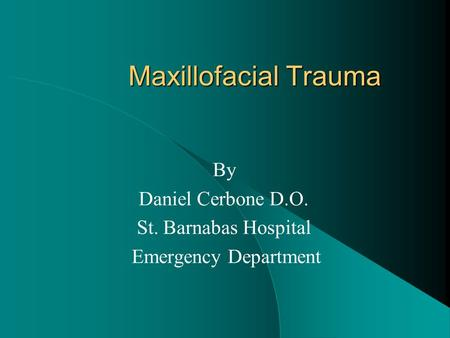 By Daniel Cerbone D.O. St. Barnabas Hospital Emergency Department