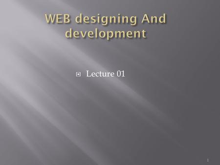  Lecture 01 1.  Website language: ASP.net  Book name Beginning ASP.NET 4 in C# and VB 2.