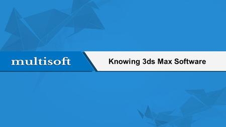 Knowing 3ds Max Software. Overview Autodesk 3ds Max, formerly 3D Studio, then 3D Studio Max is a professional 3D computer graphics program It is used.