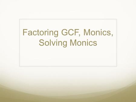 Factoring GCF, Monics, Solving Monics. Quadratics Solve x 2 – 8x + 15 = 0 by using the following graph.