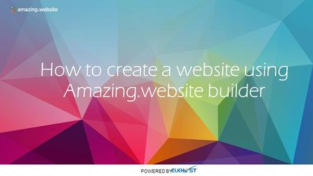 How to create a website using Amazing.website builder POWERED BY.