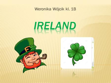 Weronika Wójcik kl. 1B.  63/Ireland-Capitals.PNG/280px-Ireland-Capitals.PNG Ireland is situated.