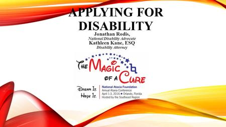 APPLYING FOR DISABILITY Jonathan Rodis, National Disability Advocate Kathleen Kane, ESQ Disability Attorney.