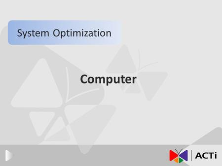 Computer System Optimization. Introduction PC with Software NVR The main components of PC and the factors when choosing a PC Dual streaming Standalone.