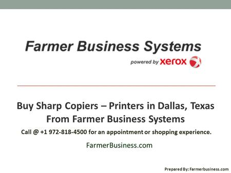 Buy Sharp Copiers – Printers in Dallas, Texas From Farmer Business Systems +1 972-818-4500 for an appointment or shopping experience. FarmerBusiness.com.