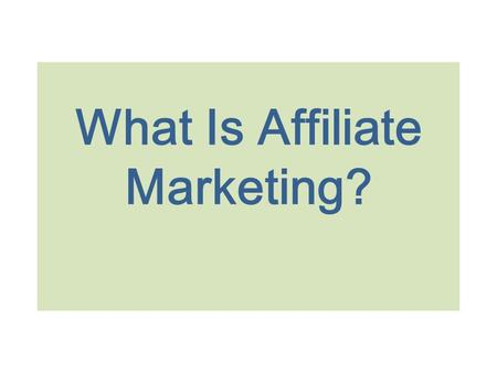 What Is Affiliate Marketing?. Affiliate marketing is a type of online business that you as a marketer promote programs or products of other people or.