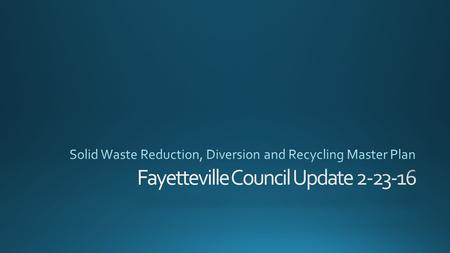 Fayetteville adopted a goal of a 80% Diversion rate with resolution 260-13. Resolution 260-13 passed with an 8-0 Council vote. 2015 – Tons of waste to.
